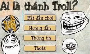 game ai la thanh troll