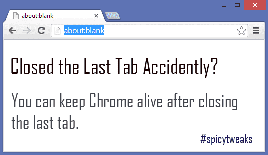 Prevent Google Chrome from Exiting after Closing the Last Tab