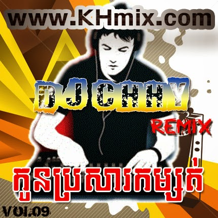 [Album Mix] DJ Chhy Remix Vol 09 | Khmer Remix 2014