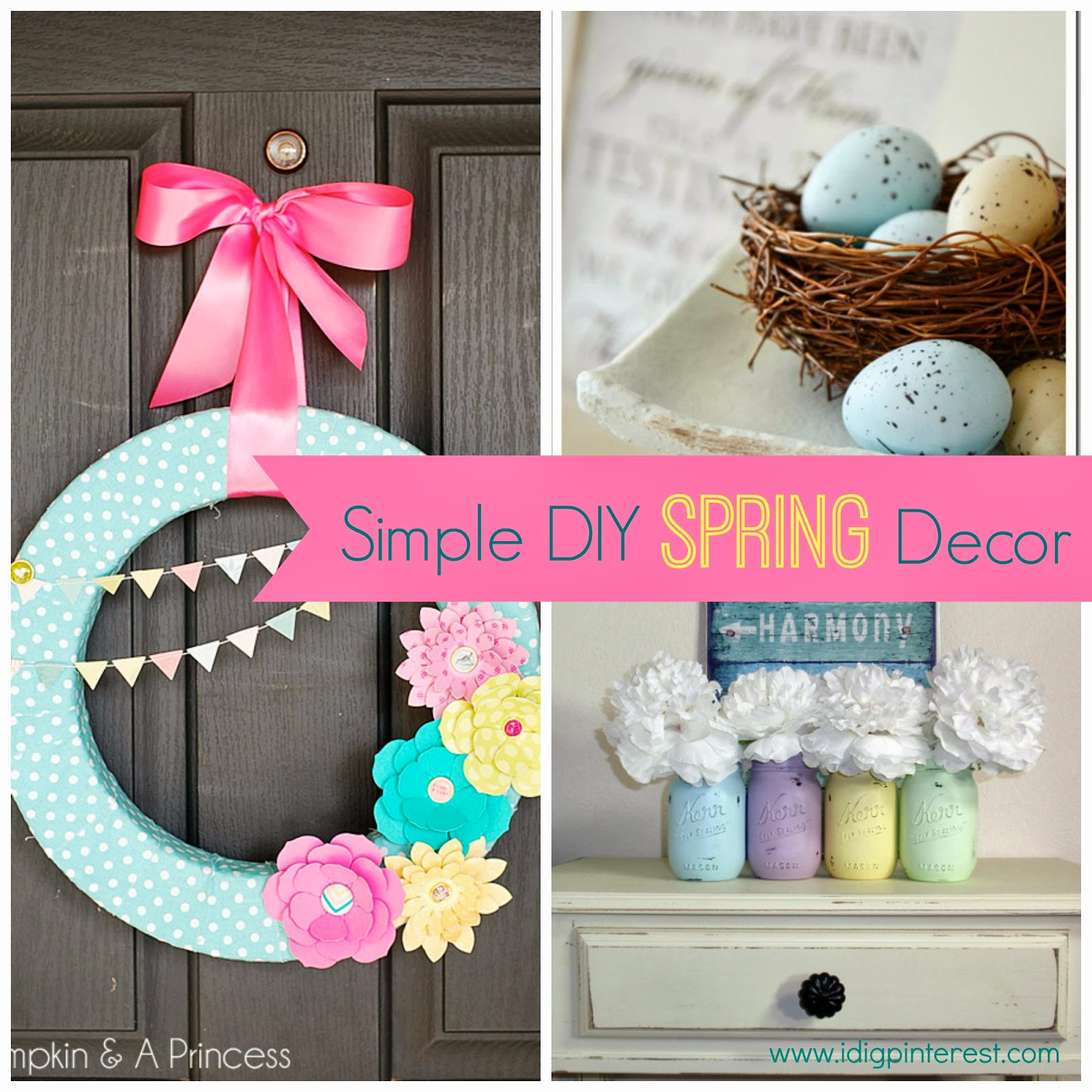 I dig pinterest simple diy spring decor ideas - Room decor ideas pinterest ...