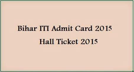 Bihar ITI Admit Card 2015
