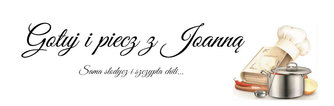Gotuj i piecz z Joanną, Sama słodycz i szczypta chili.