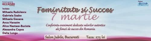 Feminitate si succes, pe 7 martie la Bucuresti