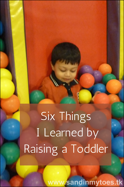 Some of the life lessons I learned from raising my toddler.