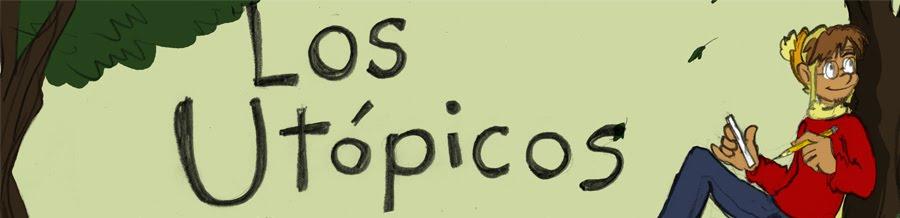 Los Utópicos.