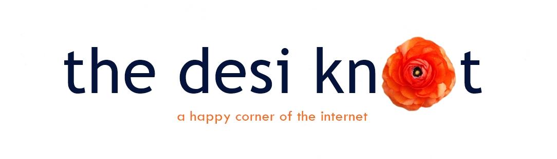 the desi knot