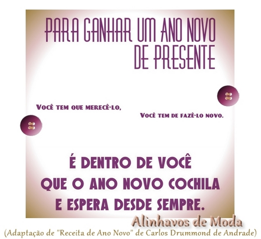 Trecho adaptado do poema: Receita de Ano Novo - Carlos Drummond de Andrade