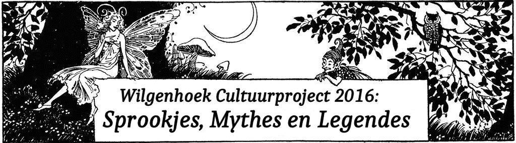 Wilgenhoek Cultuurproject 2016: Sprookjes, Mythes en Legendes
