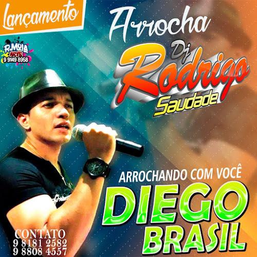 DIEGO BRASIL - DJ RODRIGO SAUDADE