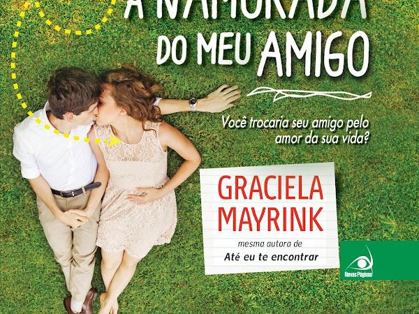 Resenha #121 - A namorada do meu amigo - Graciela Mayrink - Novo Conceito