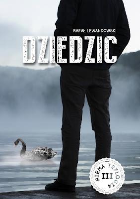 """""""Dziedzic"""" – Rafał Lewandowski"""