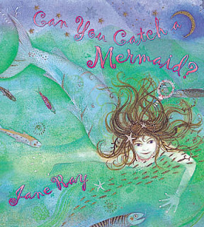 Can You Catch A Mermaid by Jane Ray