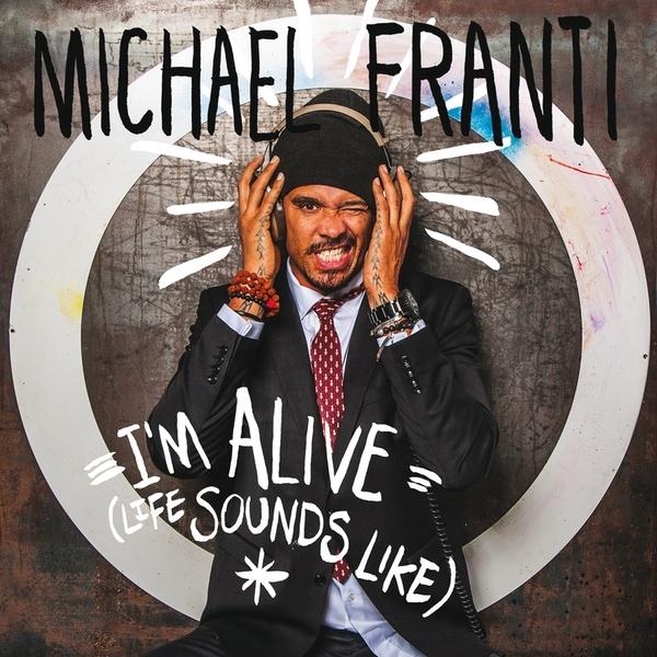 Copertina traduzione testo download I'm Alive (Life Sounds Like) - Michael Franti & Spearhead
