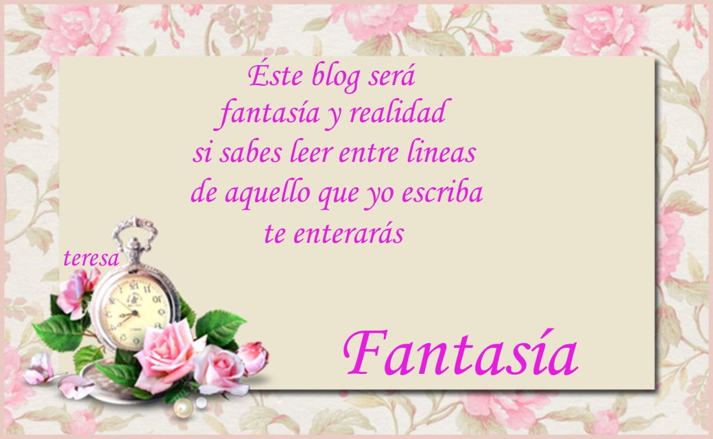Fantasia~teresa Blog~Just click onto my friend's beautiful Blog