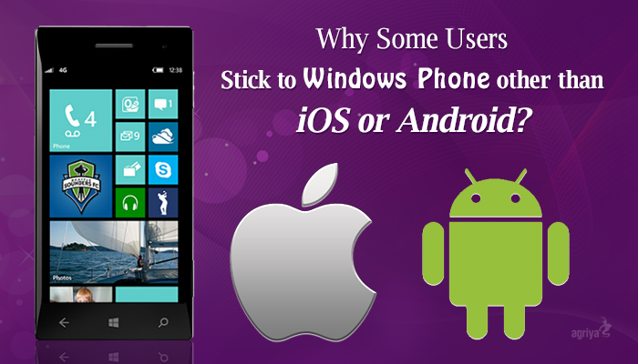 Why Some Users Stick to Use Windows Phone other than iOS ...
