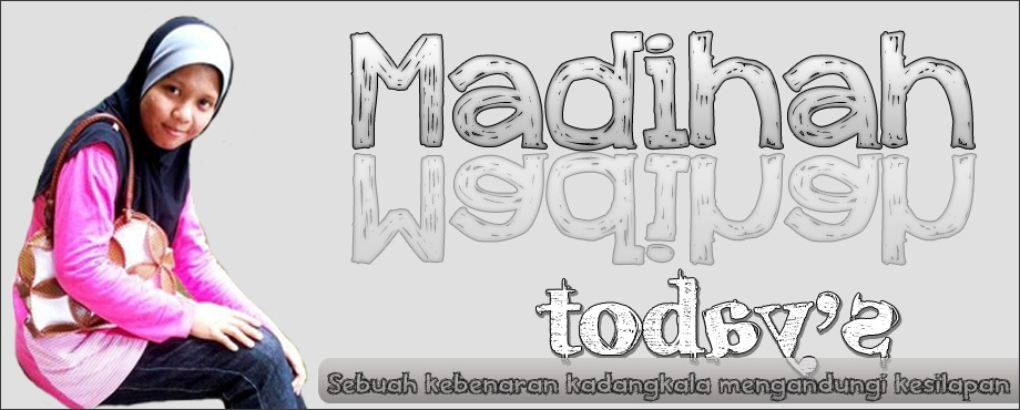 <b>♥ madihah today&#39;s ♥<br></b>