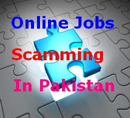 Legitimate Online Jobs Scamming In Pakistan