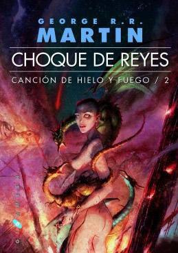 Choque de reyes-George R. R. Martin (Canción de hielo y fuego II). 1243521541_Choque-De-Reyes