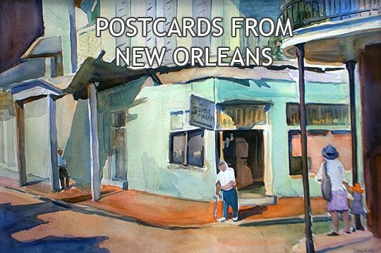 Joan DaGradi: Postcards from New Orleans