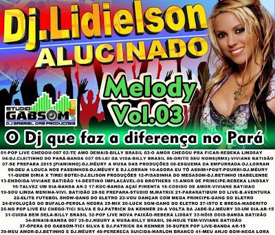 CD MELODY DJ.LIDIELSON ALUCINADO VOL.03 10/03/2015
