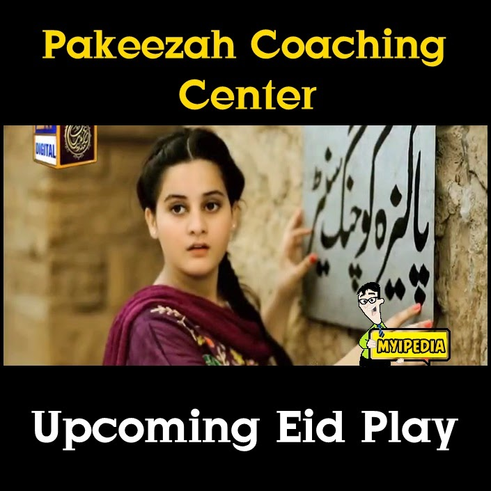 Pakeezah Coaching Centre Upcoming Eid Play on ARY Digital