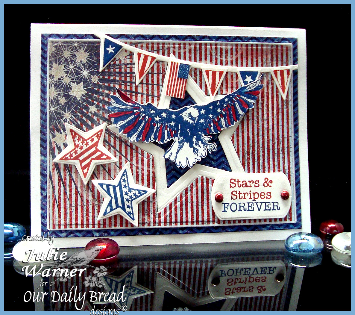 Stamps - Our Daily Bread Designs American Hero, Some Gave All, Home of the Free, Patriotic Pennants, ODBD Custom Pennant Row Dies, ODBD Custom Sparkling Stars Dies, ODBD Custom Mini Tag Dies, ODBD Patriotic Paper Collection