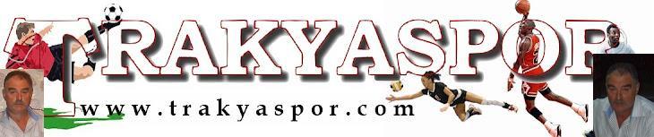 trakyaspor.com - Trakyanın en büyük spor haberi sitesi