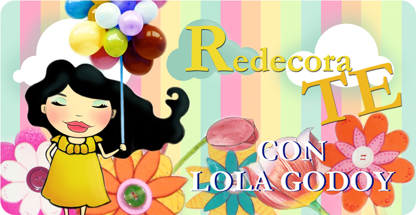 REDECORATE CON LOLA GODOY