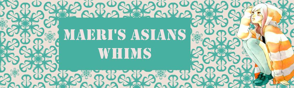 Maeri's Asians Whims