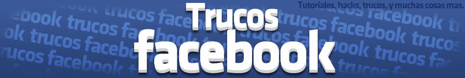 ¡Trucos Facebook!