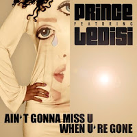 Prince. Ain't Gonna Miss U When U're Gone (Feat. Ledisi)