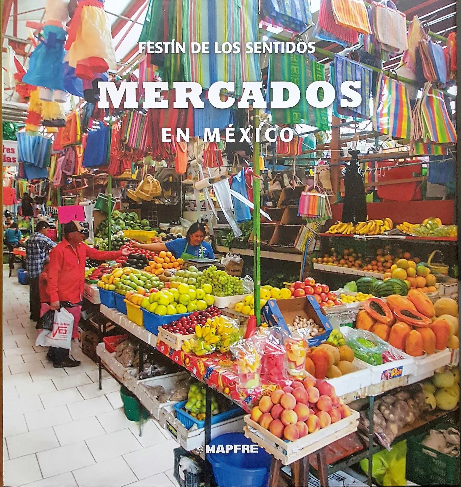 Mercados en México. El festín de los sentidos