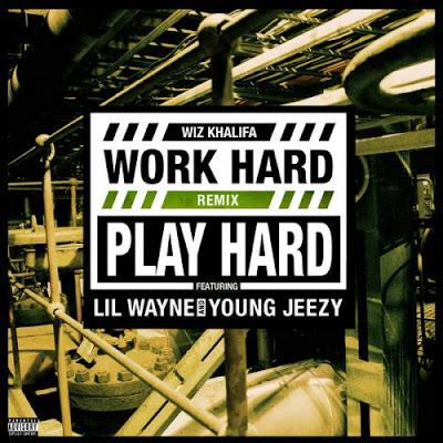 cover del remix de work hard play hard de wiz khalifa con young jeezy y lil wayne