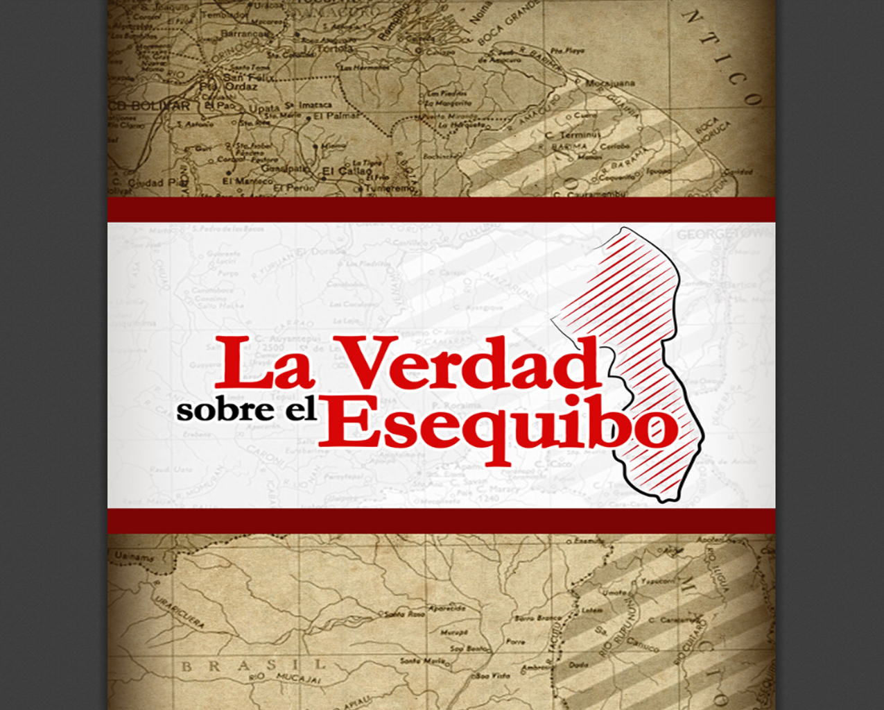 LA VERDAD SOBRE EL ESEQUIBO