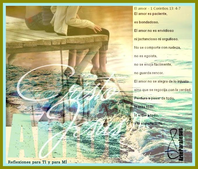 ... para TI y para MÍ: * El amor es paciente, es bondadoso (1 Corintios: http://reflexionesparatiyparami.blogspot.com/2012/04/el-amor-es-paciente-es-bondadoso-1.html