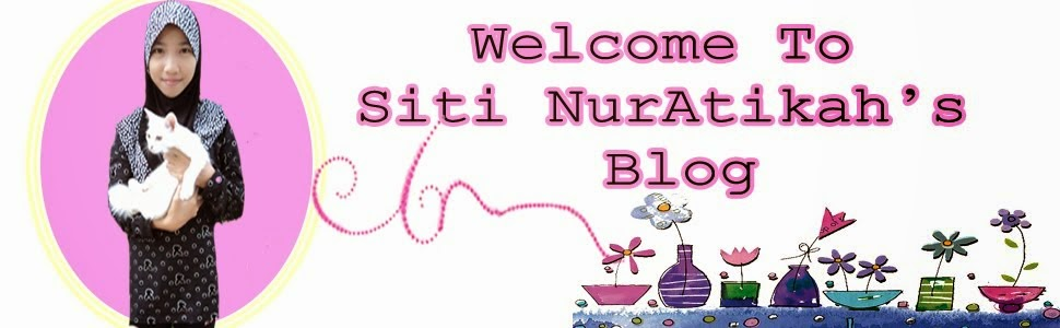 Siti NurAtikah Blog