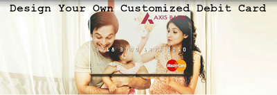 How To Design Your Own Axis Bank Debit Card With Images