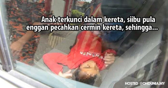 Anak terkunci dalam kereta, siibu enggan pecahkan cermin kereta