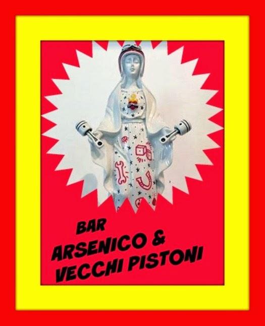 BAR ARSENICO & VECCHI PISTONI