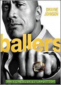 Ballers 1ª Temporada Torrent Legendado (2015)