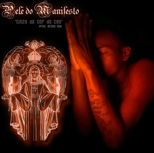 """Pelé Do Manifesto lança o som """"Cinza Da Cor Do Céu"""""""