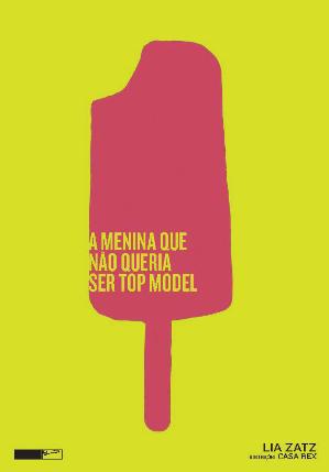 http://www.editorabiruta.com.br/livro/a-menina-que-nao-queria-ser-top-model/
