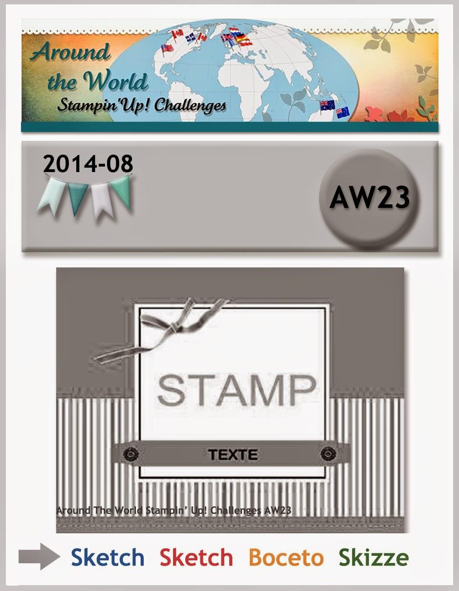 http://aroundtheworldstampinchallenges.blogspot.com/2014/08/aw23-sketch-boceto-skizze-schets.html