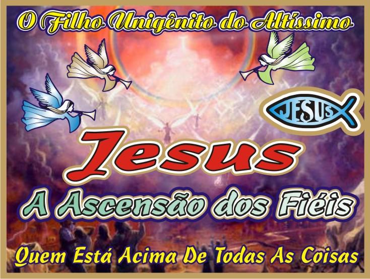 A Ascensão dos Fiéis Com Jesus Cristo Yeshua