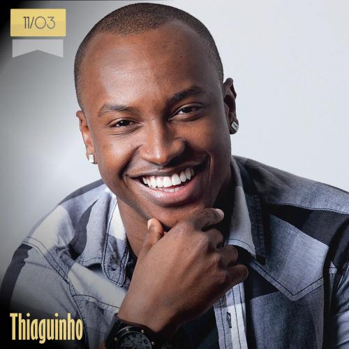 11 de marzo | Thiaguinho - @thiaguinhocomth | Info + vídeos