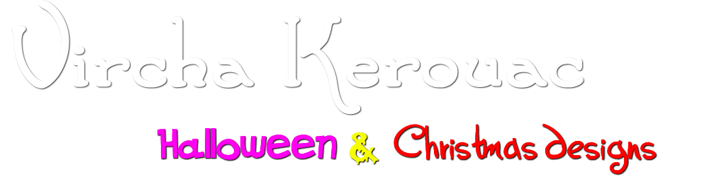 Vircha Kerouac Halloween & Christmas designs