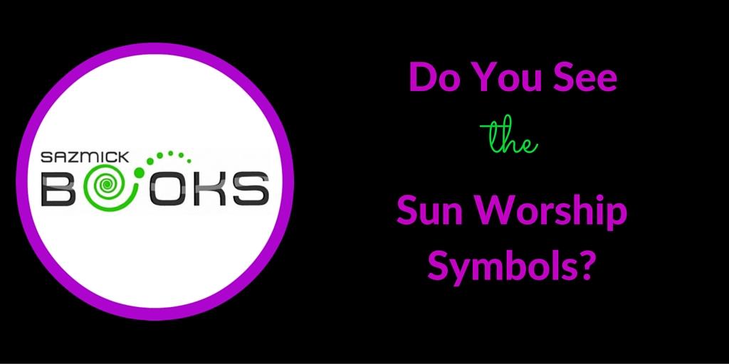 Do You See The Sun Worship Symbols Sazmick Books