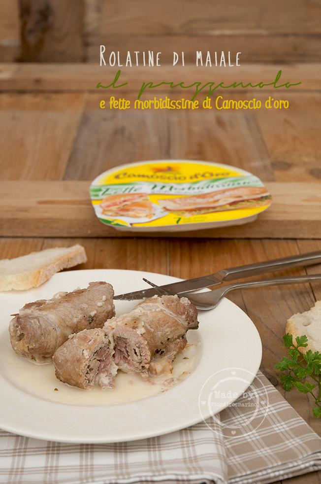 rolatine di maiale al prezzemolo e fette morbidissime di camoscio d'oro