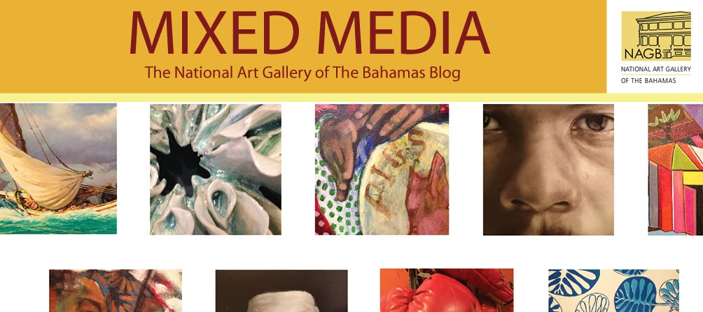 Mixed Media, Official blog of The National Art Gallery of The Bahamas