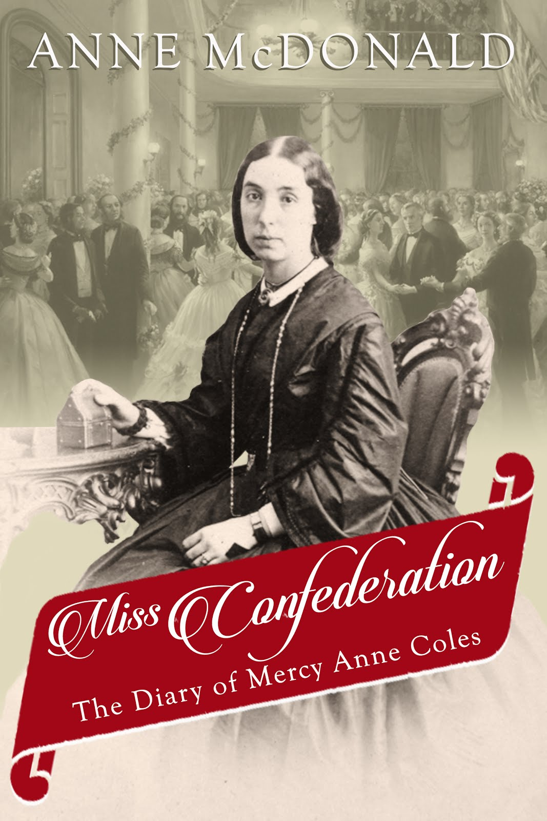 Miss Confederaton: The Diary of Mercy Anne Coles